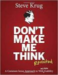 Book cover of Don't Make Me Think by Steve Krug